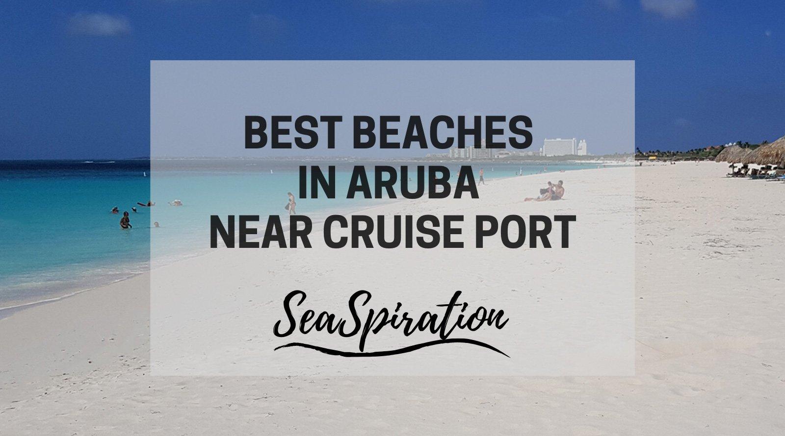 Best beaches in Aruba near cruise port