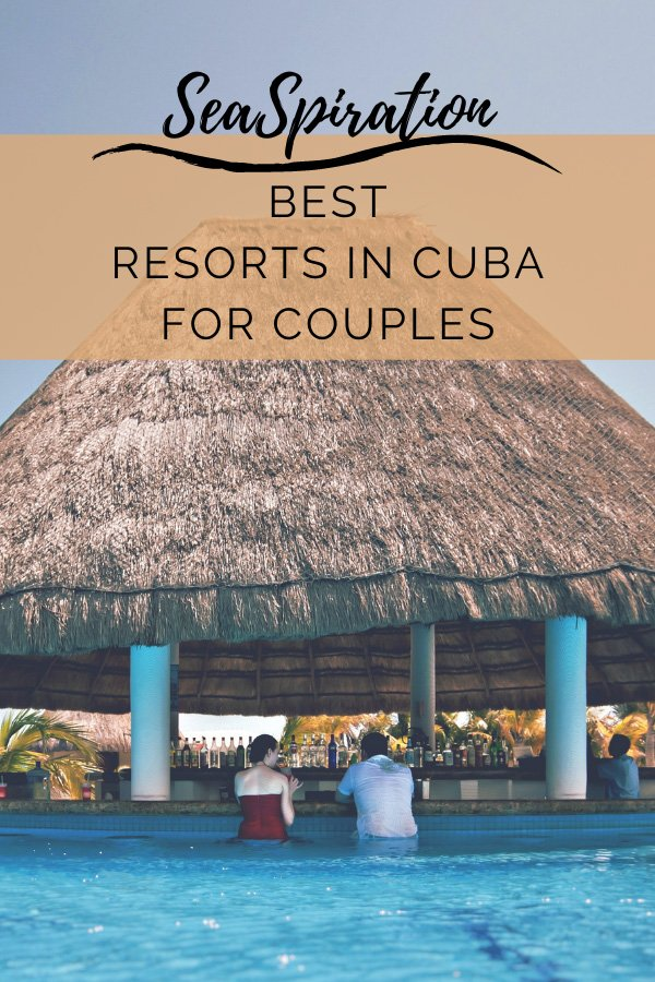 Resorts in Cuba for couples pin