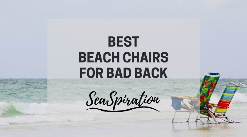 Best beach chair for bad back