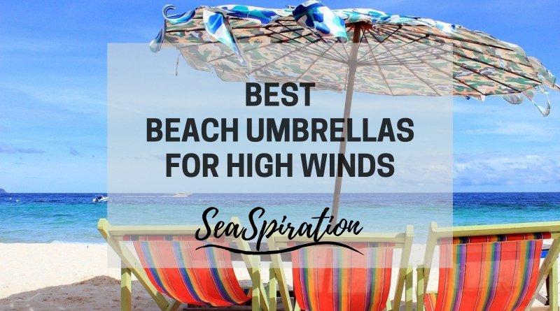 Best beach umbrella for high winds