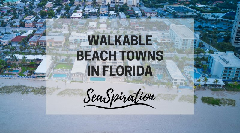Best walkable beach towns in Florida