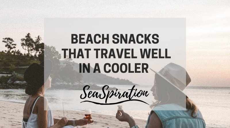 Food that travels well in a cooler for the beach