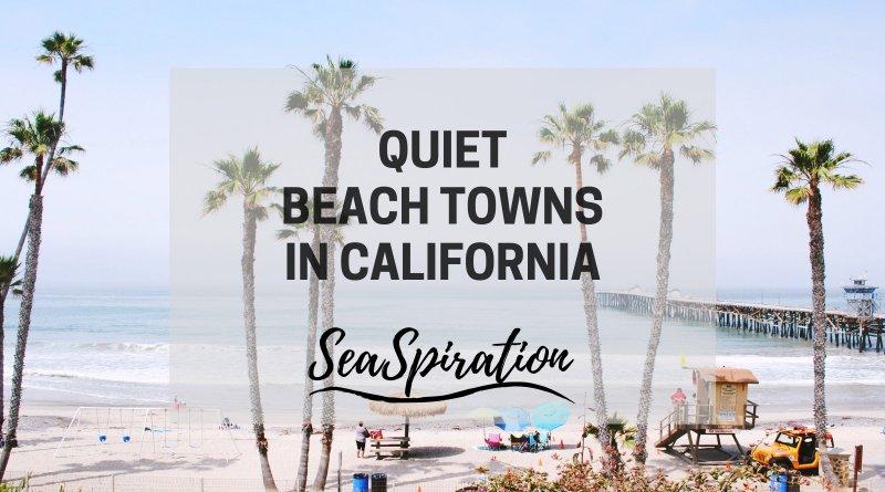 Quiet California beach towns