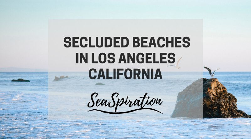 Secluded beaches in Los Angeles