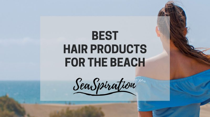 Best hair products for beach vacation