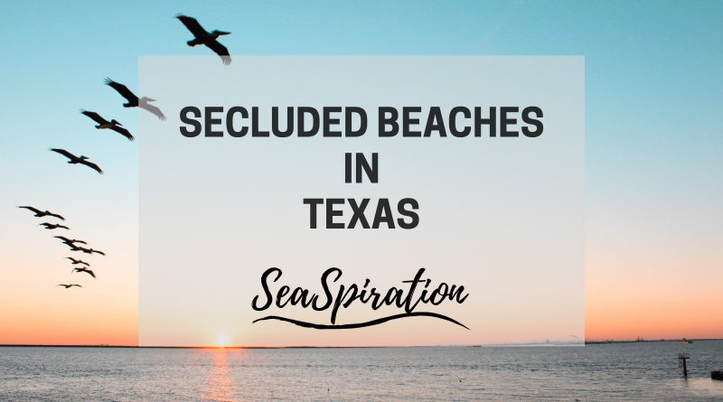 Secluded beaches in Texas